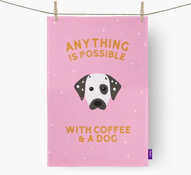 'Anything Is Possible With Coffee/Tea...' - Personalized Dalmatian Dish Towel