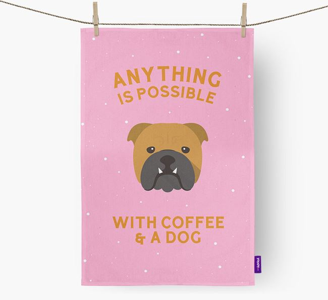 'Anything Is Possible With Coffee/Tea...' - Personalised English Bulldog Tea Towel