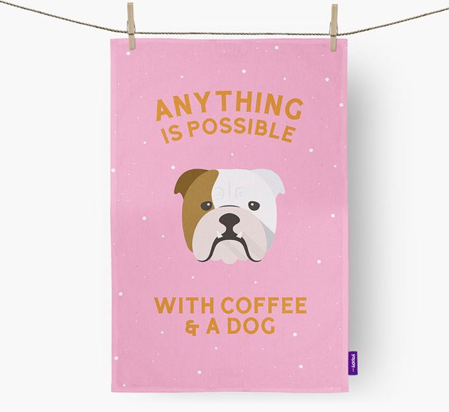 'Anything Is Possible With Coffee/Tea...' - Personalized English Bulldog Dish Towel