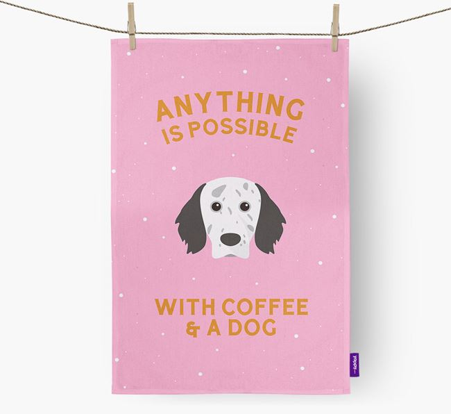 'Anything Is Possible With Coffee/Tea...' - Personalized English Setter Dish Towel