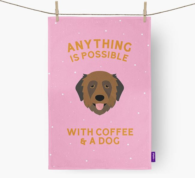 'Anything Is Possible With Coffee/Tea...' - Personalized Estrela Mountain Dog Dish Towel