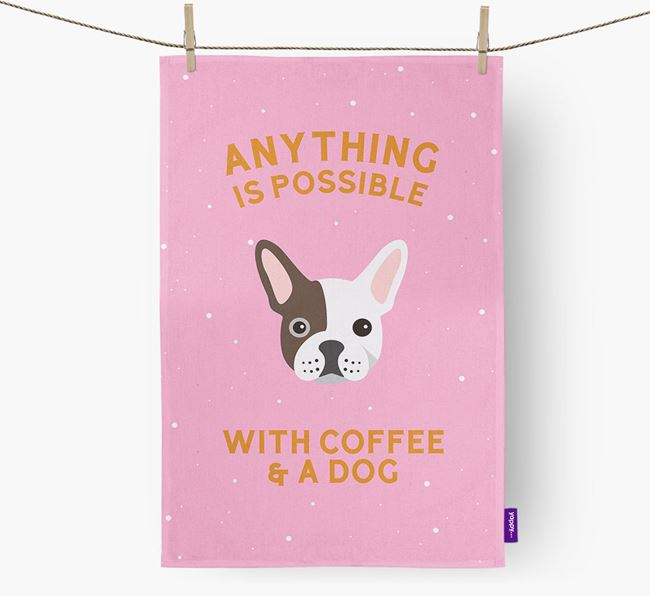 'Anything Is Possible With Coffee/Tea...' - Personalized French Bulldog Dish Towel