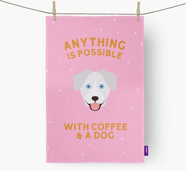 'Anything Is Possible With Coffee/Tea...' - Personalized Goberian Dish Towel