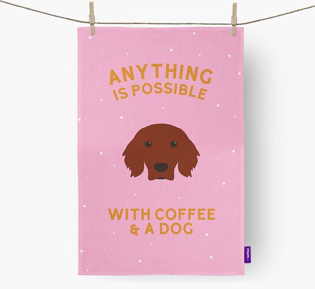 'Anything Is Possible With Coffee/Tea...' - Personalized Irish Setter Dish Towel
