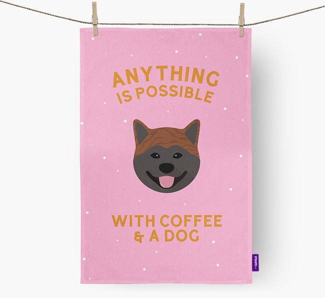 'Anything Is Possible With Coffee/Tea...' - Personalized Japanese Akita Dish Towel