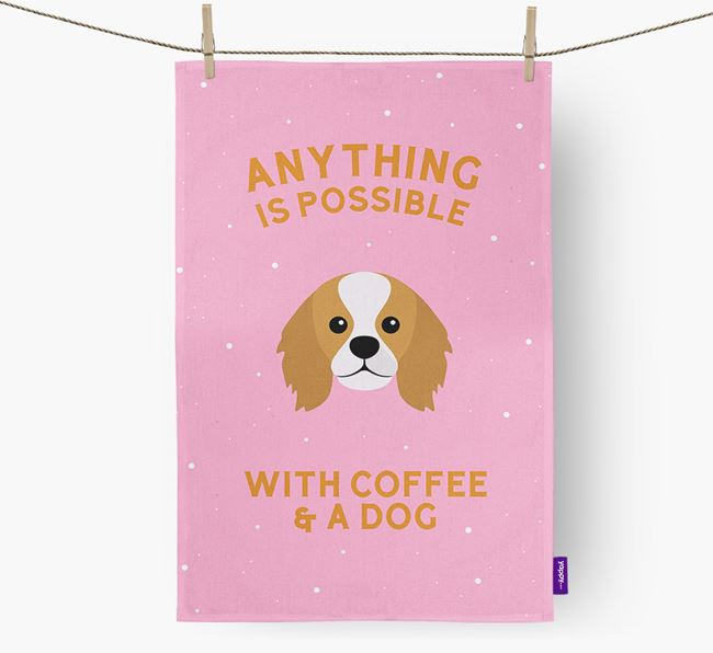 'Anything Is Possible With Coffee/Tea...' - Personalized King Charles Spaniel Dish Towel