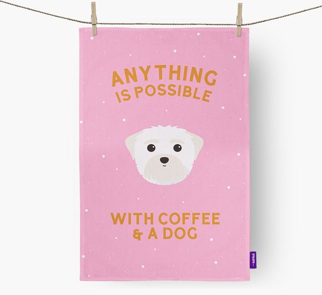 'Anything Is Possible With Coffee/Tea...' - Personalized Maltese Dish Towel