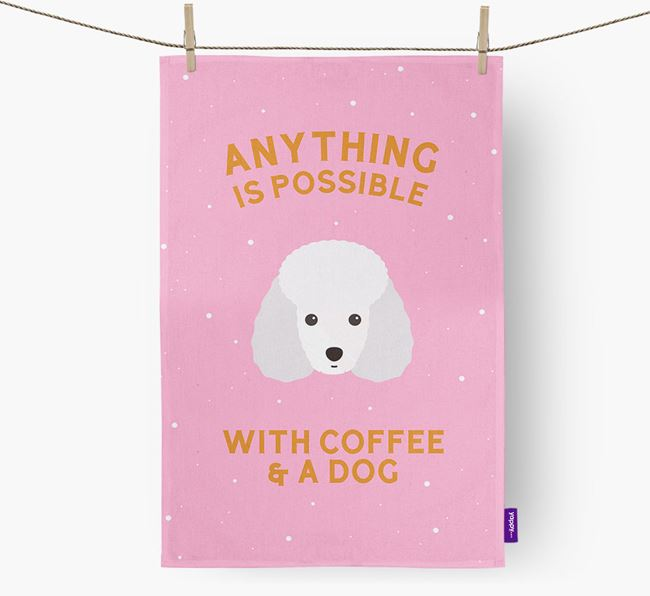 'Anything Is Possible With Coffee/Tea...' - Personalized Miniature Poodle Dish Towel