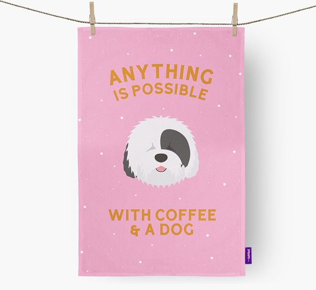 'Anything Is Possible With Coffee/Tea...' - Personalized Old English Sheepdog Dish Towel