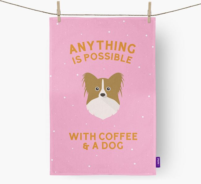 'Anything Is Possible With Coffee/Tea...' - Personalized Papillon Dish Towel