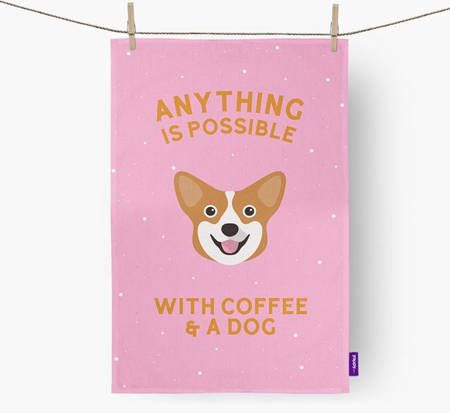 'Anything Is Possible With Coffee/Tea...' - Personalized Pembroke Welsh Corgi Dish Towel