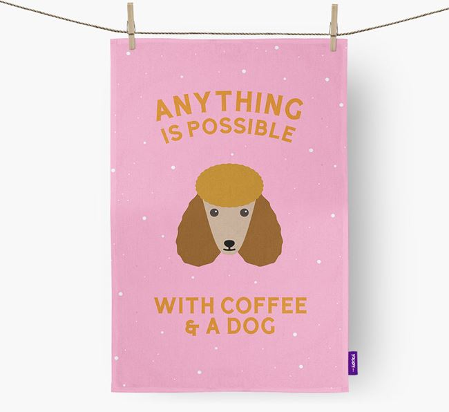 'Anything Is Possible With Coffee/Tea...' - Personalised Poodle Tea Towel