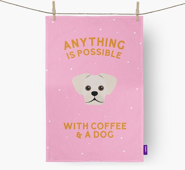 'Anything Is Possible With Coffee/Tea...' - Personalized Pugalier Dish Towel