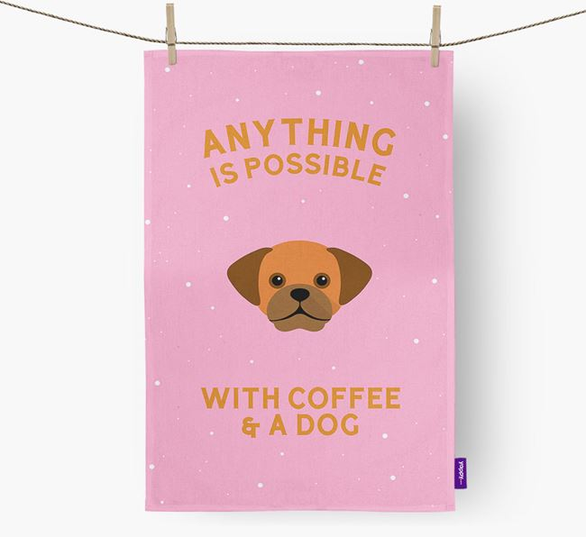 'Anything Is Possible With Coffee/Tea...' - Personalized Puggle Dish Towel
