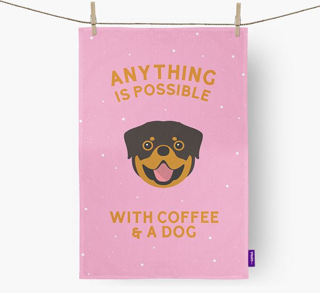 'Anything Is Possible With Coffee/Tea...' - Personalized Rottweiler Dish Towel