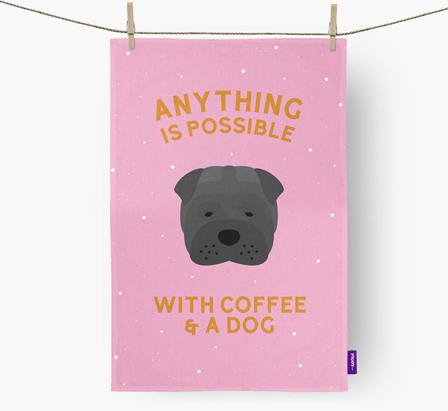 'Anything Is Possible With Coffee/Tea...' - Personalized Shar Pei Dish Towel