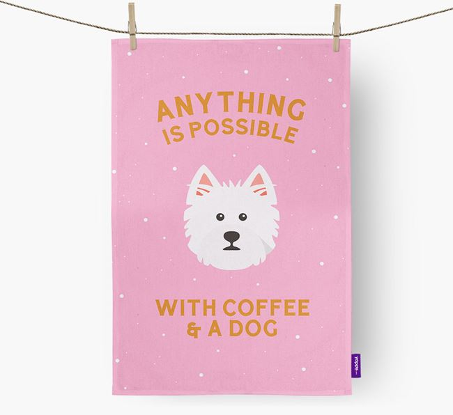 'Anything Is Possible With Coffee/Tea...' - Personalized West Highland White Terrier Dish Towel