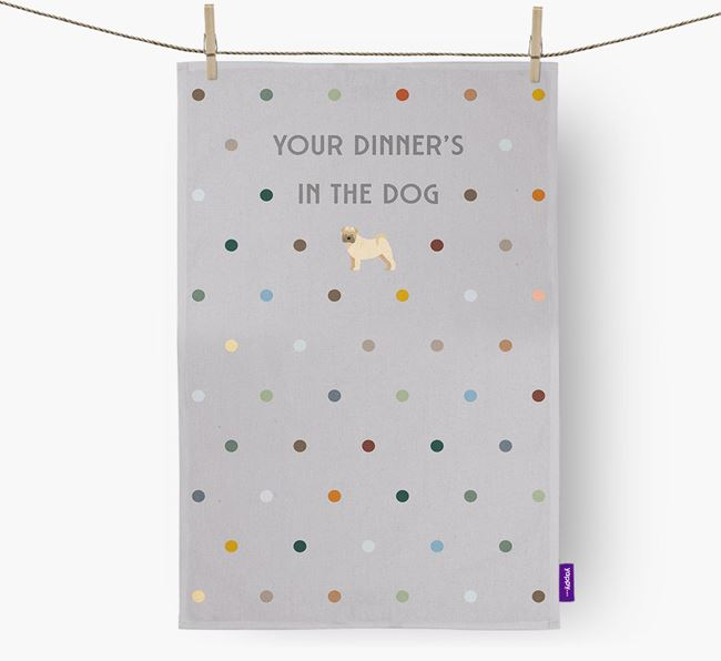 'Your Dinner's in The Dog' - Dish Towel with Dog Icon