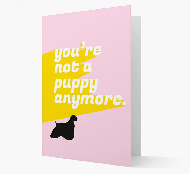 'You're Not a Puppy Anymore' American Cocker Spaniel Card