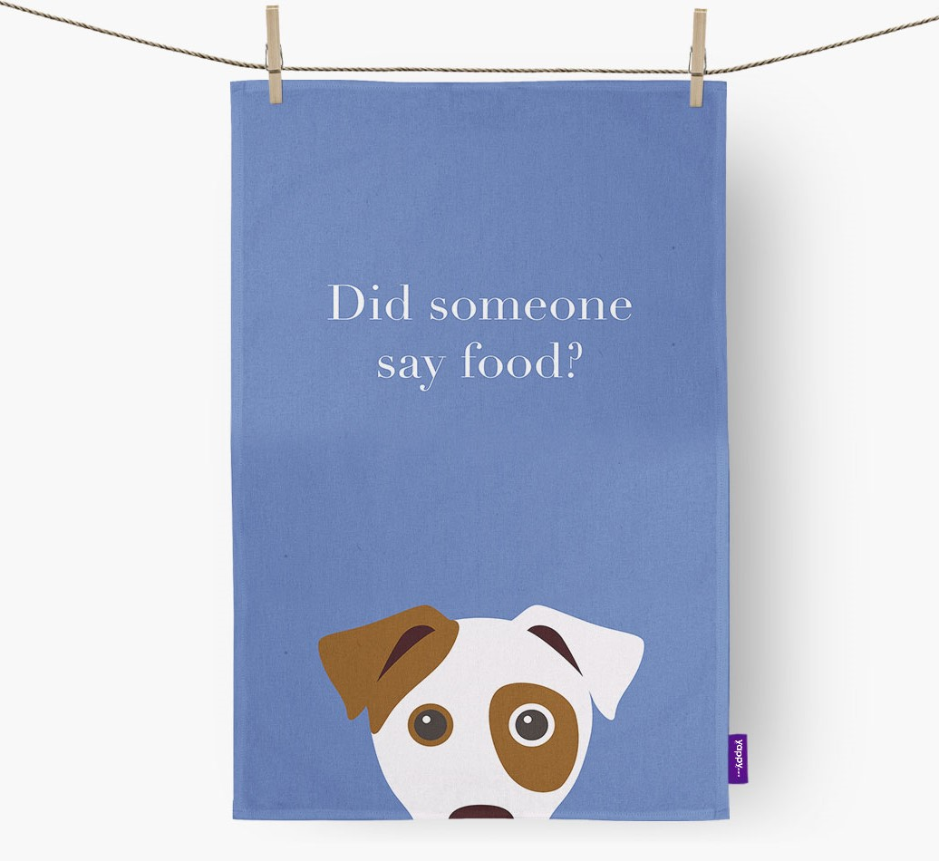'Did someone say food?' Dog {colour} Tea Towel front view