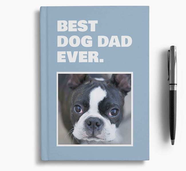 'Best Dog Dad Ever' - Personalized Boston Terrier Notebook