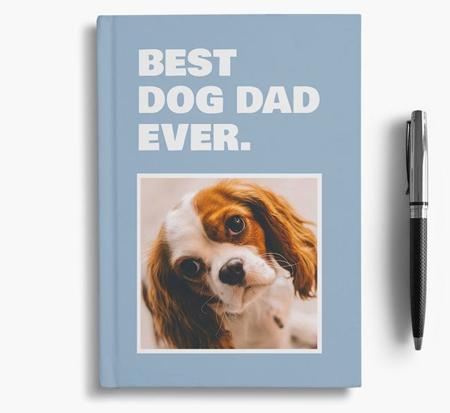 'Best Dog Dad Ever' - Personalized Cavalier King Charles Spaniel Notebook