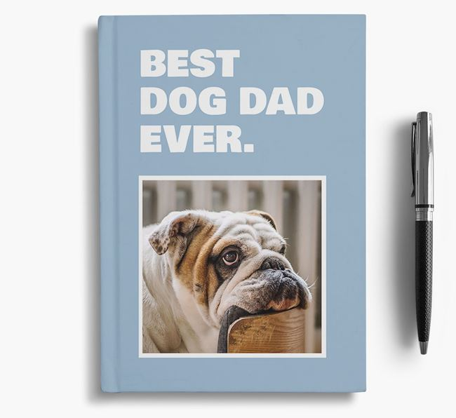 'Best Dog Dad Ever' - Personalized English Bulldog Notebook