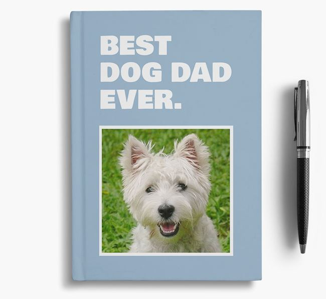 'Best Dog Dad Ever' - Personalized West Highland White Terrier Notebook