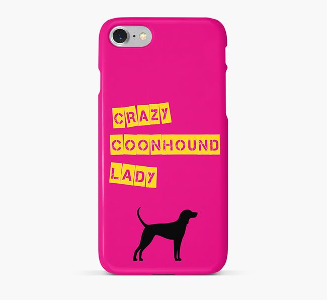 Phone Case 'Crazy Coonhound Lady