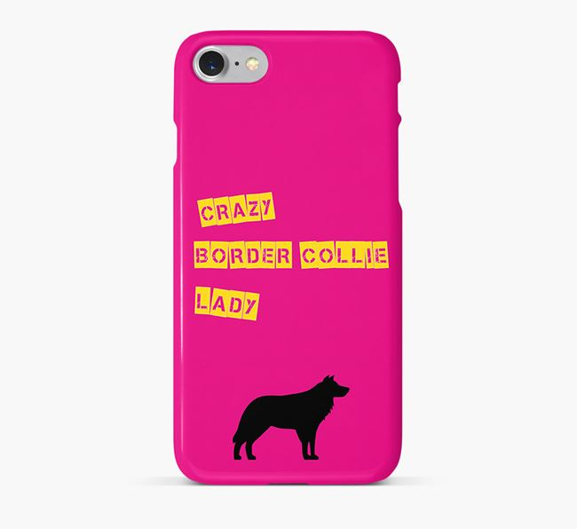 Phone Case 'Crazy Border Collie Lady