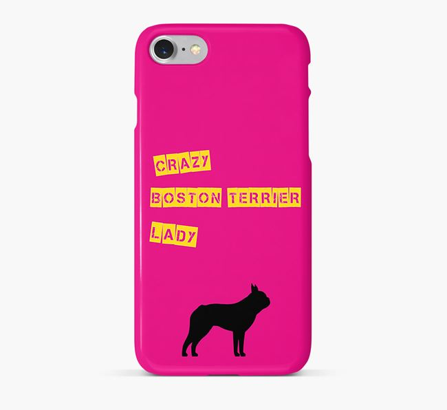 Phone Case 'Crazy Boston Terrier Lady