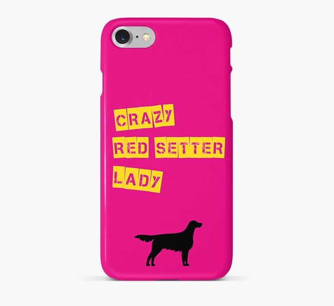 Phone Case 'Crazy Irish Setter Lady