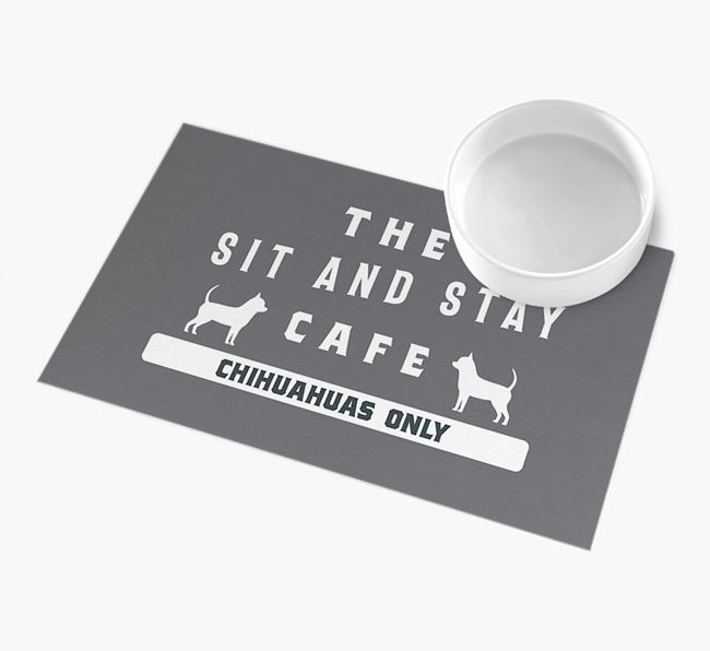 'Sit and Stay Cafe' - Personalised Chihuahua Feeding Mat