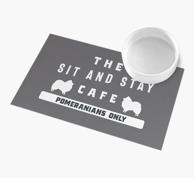 'Sit and Stay Cafe' - Personalised Pomeranian Feeding Mat