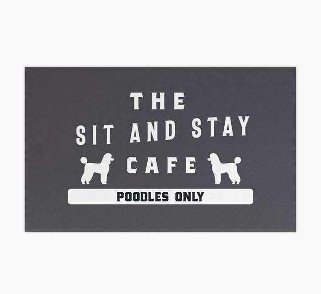 'Sit and Stay Cafe' - Personalised Poodle Feeding Mat