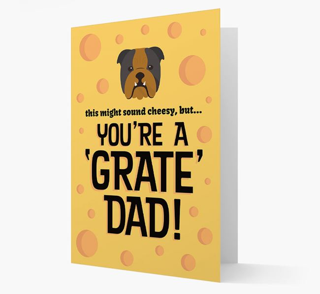 'You're A 'Grate' Dad!' - Personalised English Bulldog Card