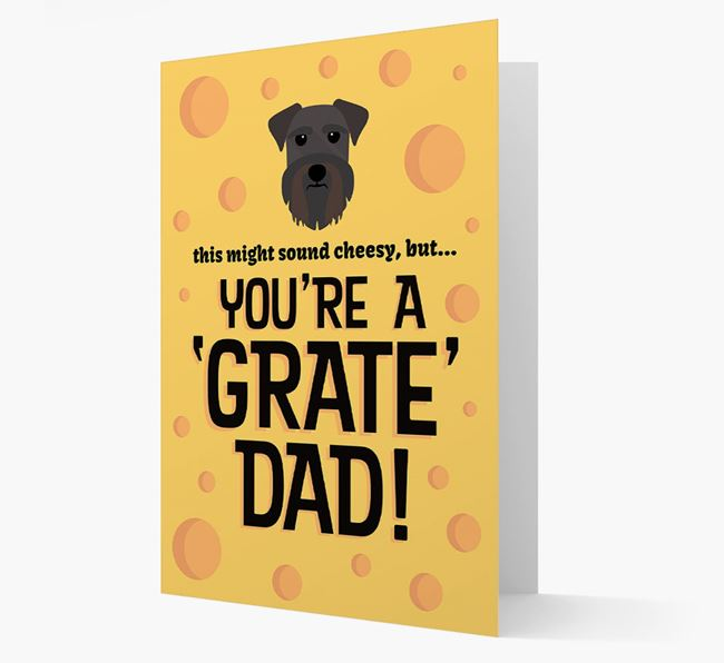 'You're A 'Grate' Dad!' - Personalised Schnauzer Card
