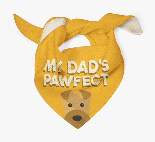 'My Dad's Pawfect' - Personalised Airedale Terrier Bandana