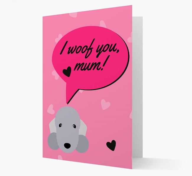 'I woof you, mum!' Card with Bedlington Icon