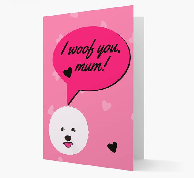 'I woof you, mum!' Card with Bichon Frise Icon
