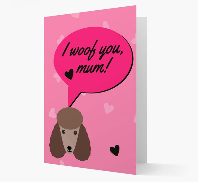 'I woof you, mum!' Card with Poodle Icon
