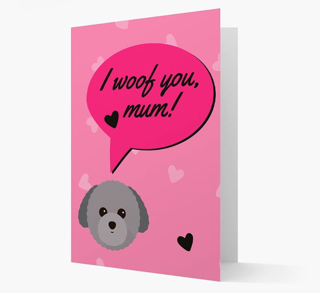 'I woof you, mum!' Card with Toy Poodle Icon