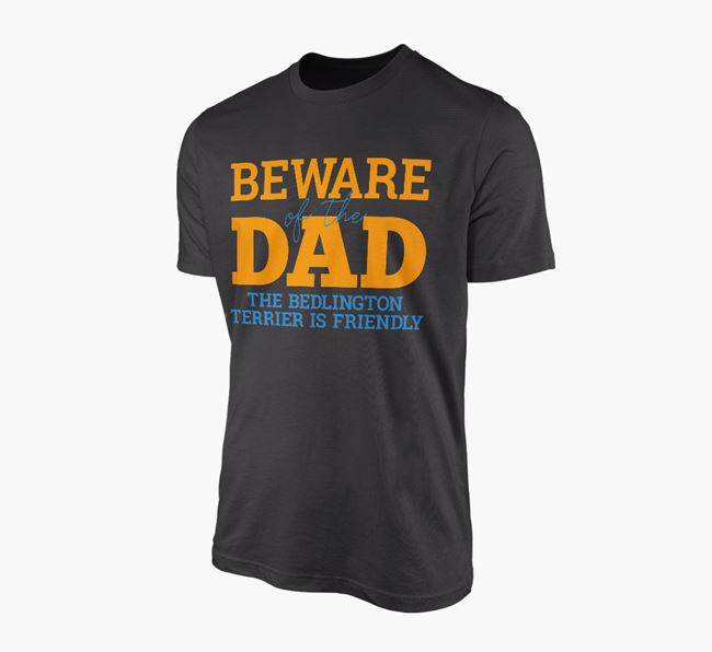 Adult T-Shirt 'Beware of the Dad' - Personalised with The Bedlington Terrier is Friendly