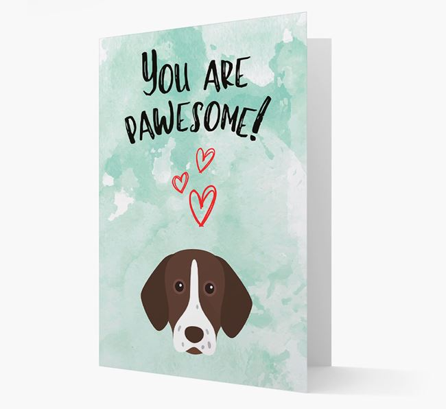 'You are pawesome!' Card with Shorthaired Pointer Icon