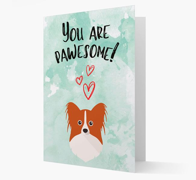 'You are pawesome!' Card with Papillon Icon