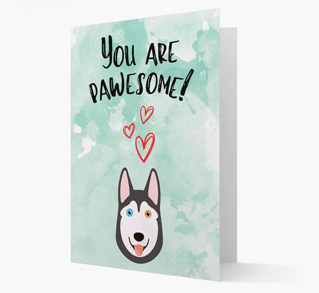 'You are pawesome!' Card with Husky Icon
