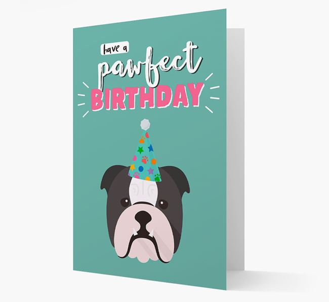 'Have A Pawfect Birthday' - Personalised English Bulldog Card