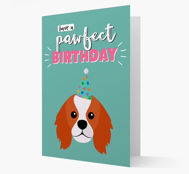 'Have A Pawfect Birthday' - Personalized King Charles Spaniel Card