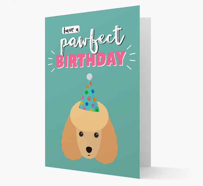 'Have A Pawfect Birthday' - Personalized Miniature Poodle Card
