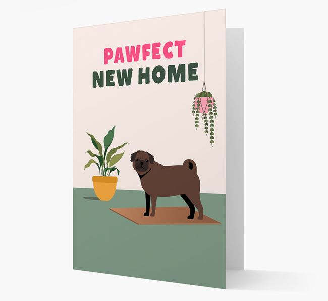 'Pawfect New Home' - Personalized Pug Card